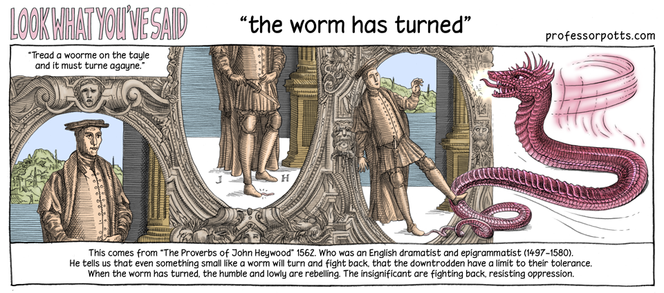 the worm has turned