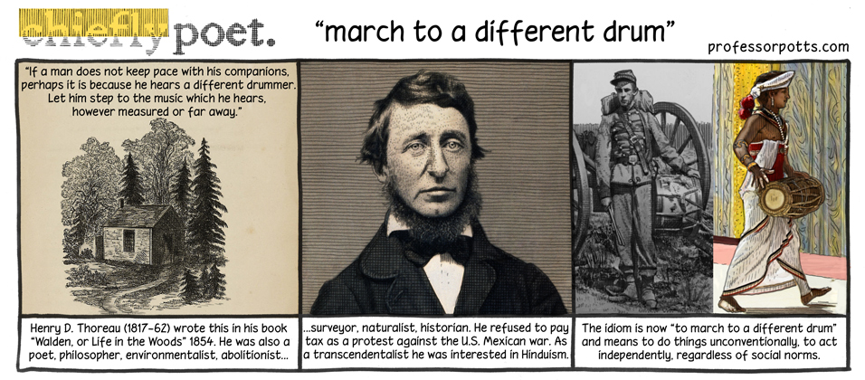 march to a different drum