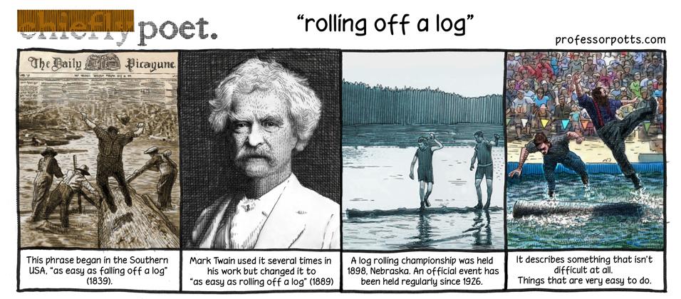 rolling off a log